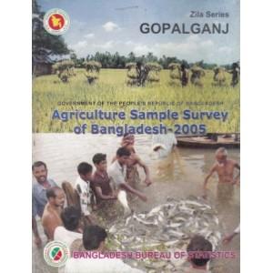 Agricultural Sample Survey of Bangladesh-2005: Gopalganj District