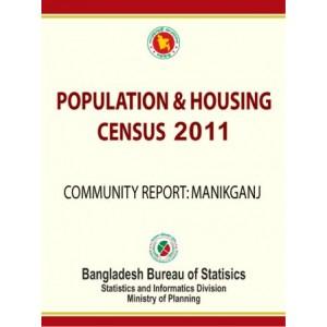Bangladesh Population and Housing Census 2011, Community Report:  Manikganj