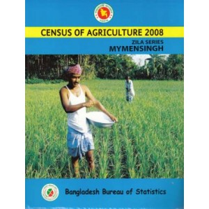 Census of Agricultural - Bangladesh- 2008, Zila Series: Mymensingh District