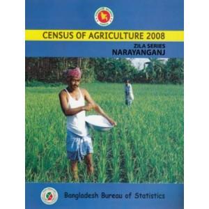 Census of Agricultural - Bangladesh- 2008, Zila Series: Narayanganj District