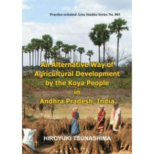 An Alternative Way of Agricultural Development By the Koya People in Andhra Pradesh, India