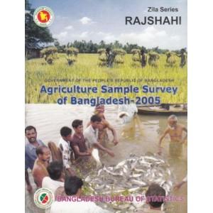 Agricultural Sample Survey of Bangladesh-2005: Rajshahi District