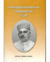 Hakim Habibur Rahman Khan commemoration volume:A collection of essays on history, art, archaeology, numismatics, epigraphy, and literature of Bangladesh and Eastern India.