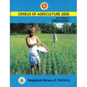 Census of Agricultural - Bangladesh 2008, Zila Series: Sirajganj District