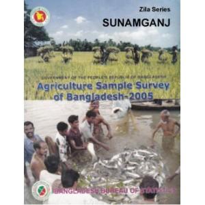 Agricultural Sample Survey of Bangladesh-2005: Sunamganj District