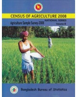 Census of Agricultural -Bangladesh- 2008, National Series: Volume 3: Agriculture Sample Survey 2008