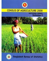Census of Agricultural (Bangladesh)- 2008, National Series: Volume 1: Structure of Agricultural Holdings and Livestock Population