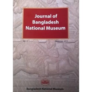 Journal of Bangladesh National Museum, Volume-5, December 2013